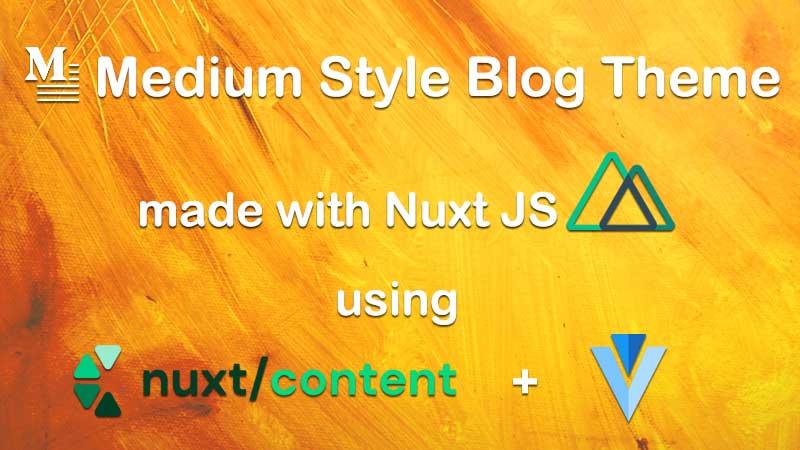 Create Medium Style Blog Theme with Nuxt JS - Pramod Devireddy